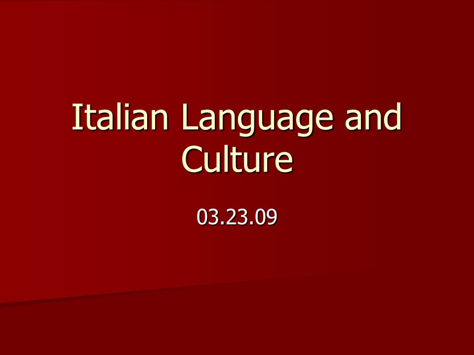 Italian Language and Culture 03.23.09