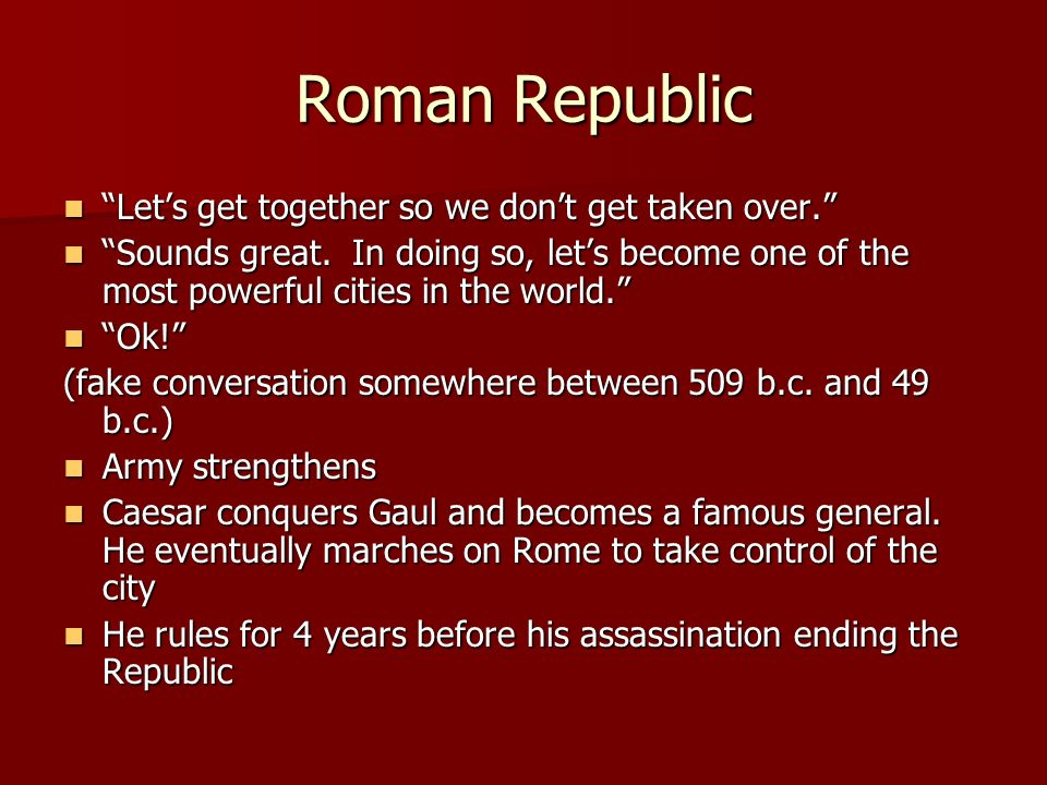 Roman Republic Lets get together so we dont get taken over.