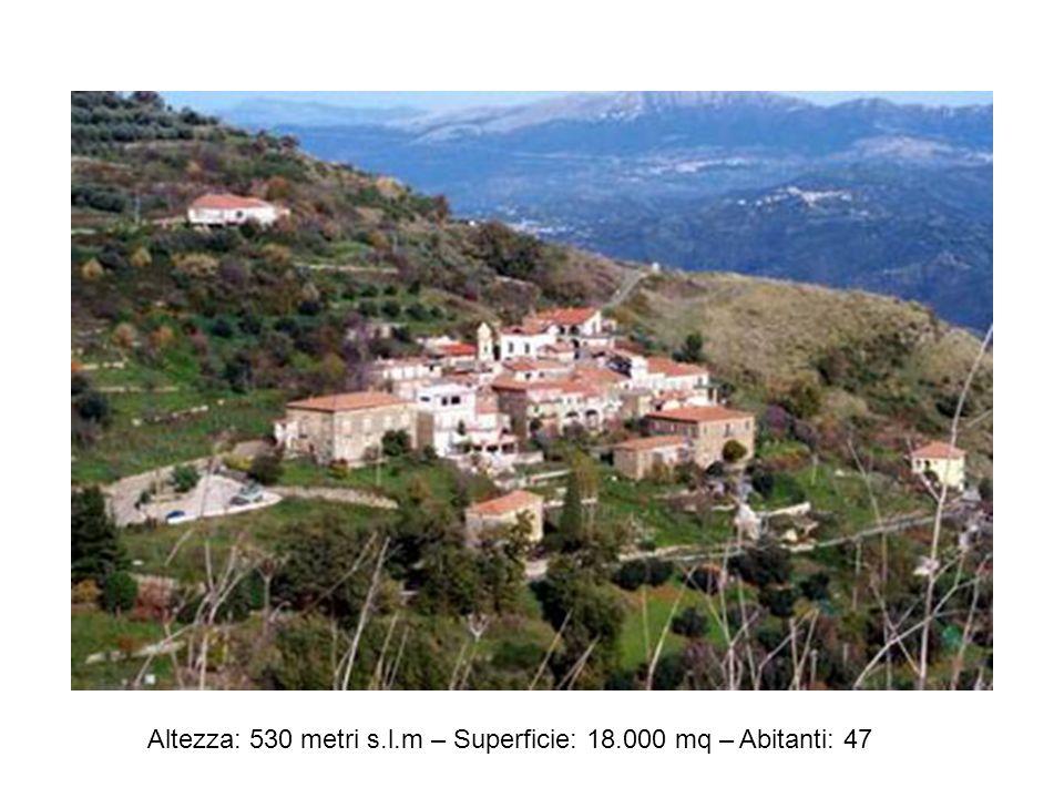 Altezza: 530 metri s.l.m – Superficie: 18.000 mq – Abitanti: 47