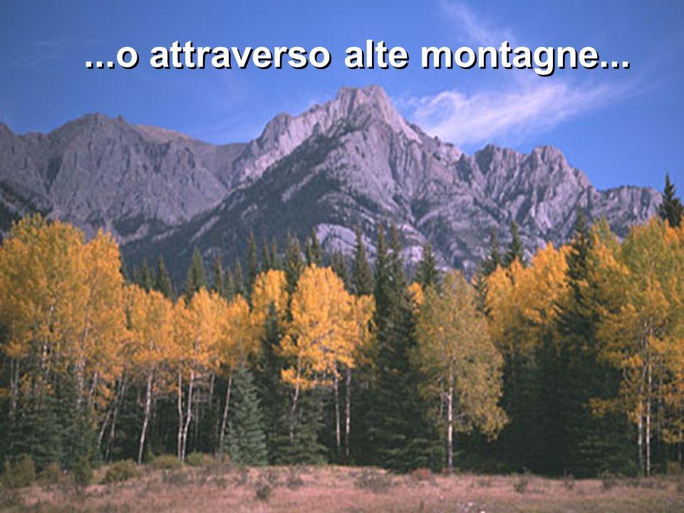 ...o attraverso alte montagne...
