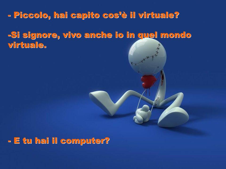 - Virtuale è un posto che noi immaginiamo, qualcosa che non possiamo toccare, raggiungere. Un luogo in cui creiamo un sacco di cose che ci piacerebbe
