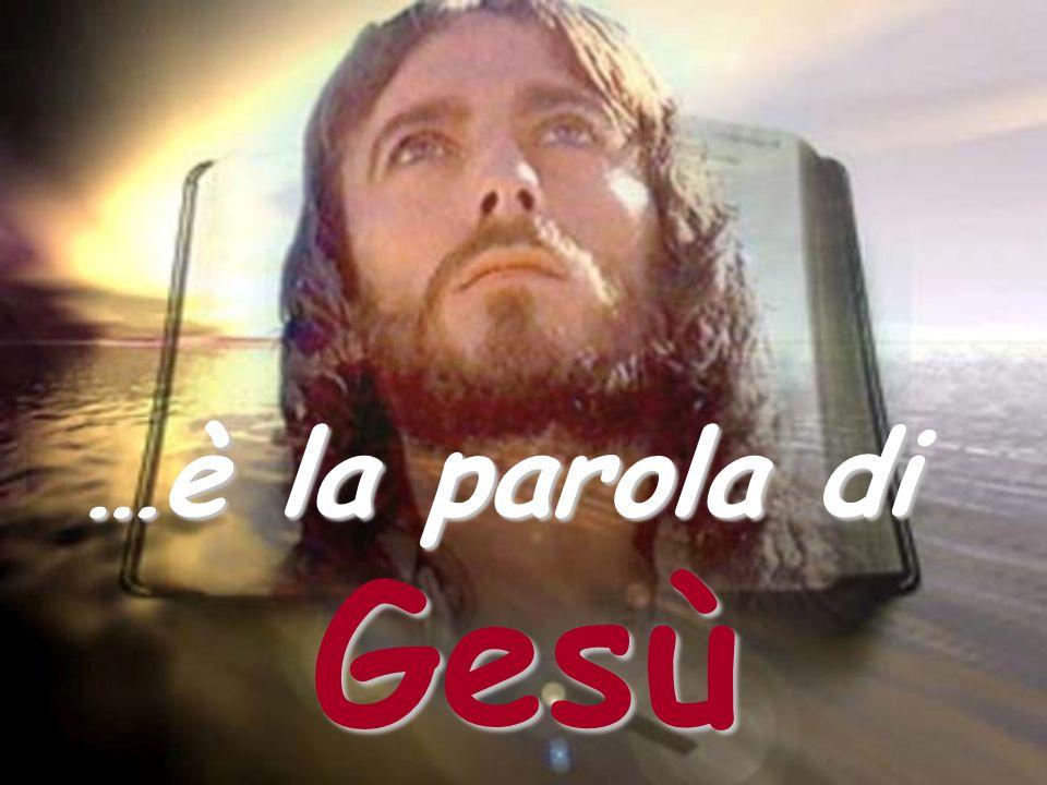 …è la parola di Gesù