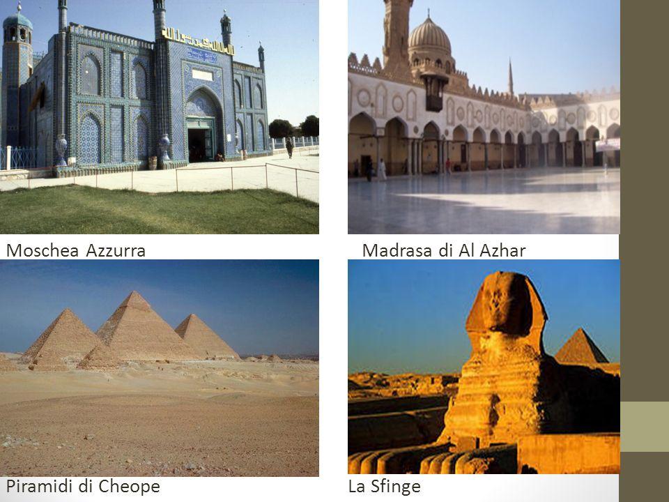 Moschea Azzurra Madrasa di Al Azhar Piramidi di Cheope La Sfinge