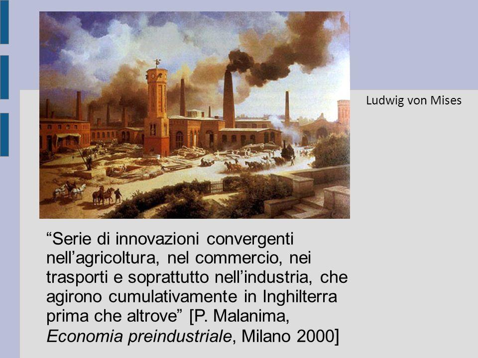 Serie di innovazioni convergenti nellagricoltura, nel commercio, nei trasporti e soprattutto nellindustria, che agirono cumulativamente in Inghilterra prima che altrove [P.