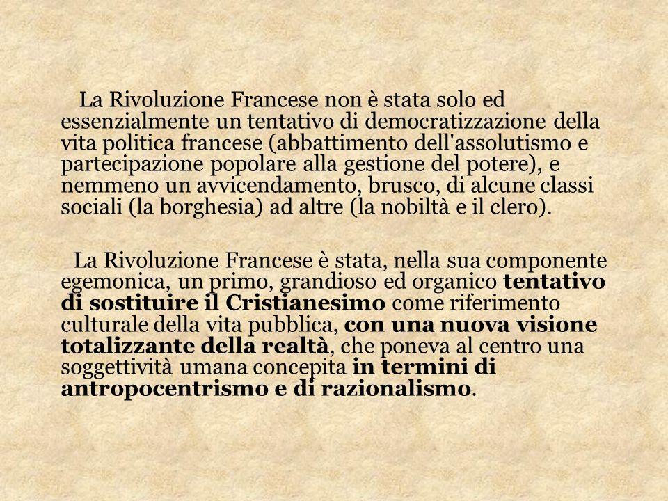 La Rivoluzione Francese non è stata solo ed essenzialmente un tentativo di democratizzazione della vita politica francese (abbattimento dell'assolutis