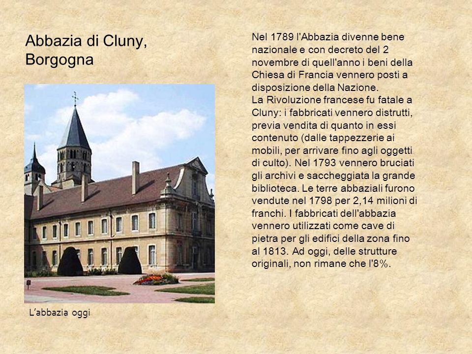 Labbazia oggi Nel 1789 l'Abbazia divenne bene nazionale e con decreto del 2 novembre di quell'anno i beni della Chiesa di Francia vennero posti a disp