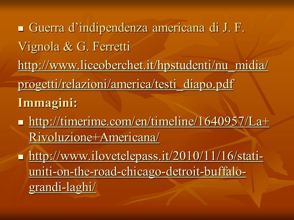 Guerra dindipendenza americana di J. F. Guerra dindipendenza americana di J. F. Vignola & G. Ferretti http://www.liceoberchet.it/hpstudenti/nu_midia/
