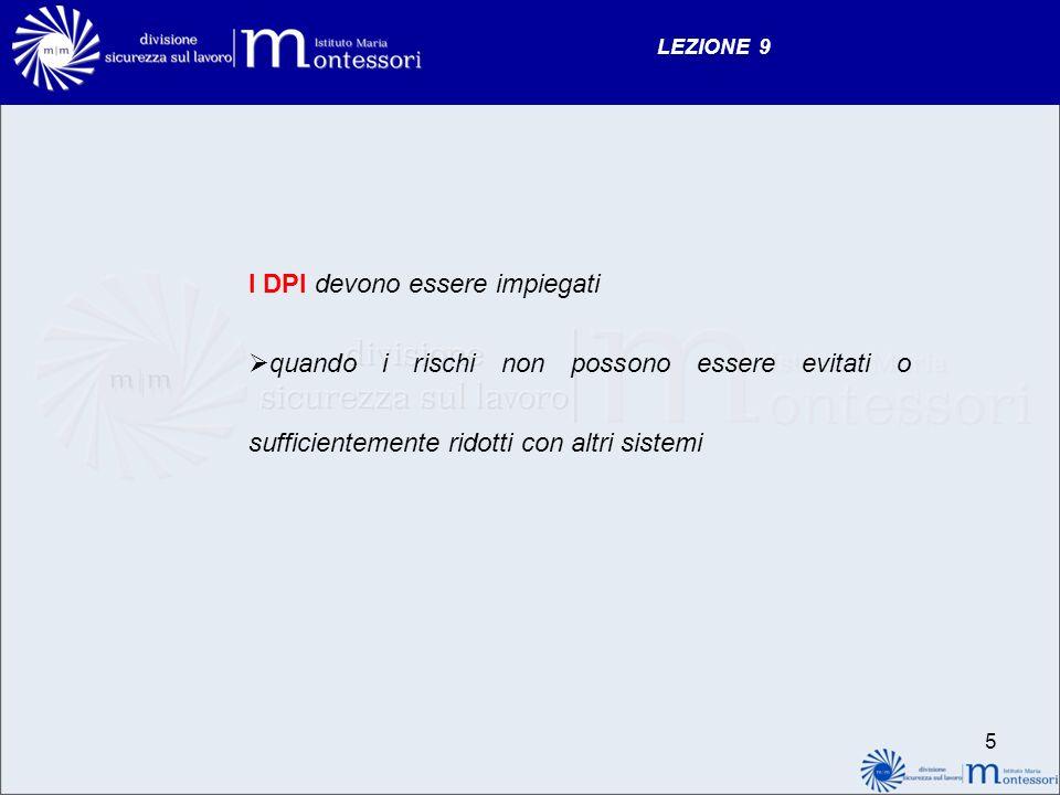 LEZIONE 9 La gestione dei DPI è regolamentata dal D.