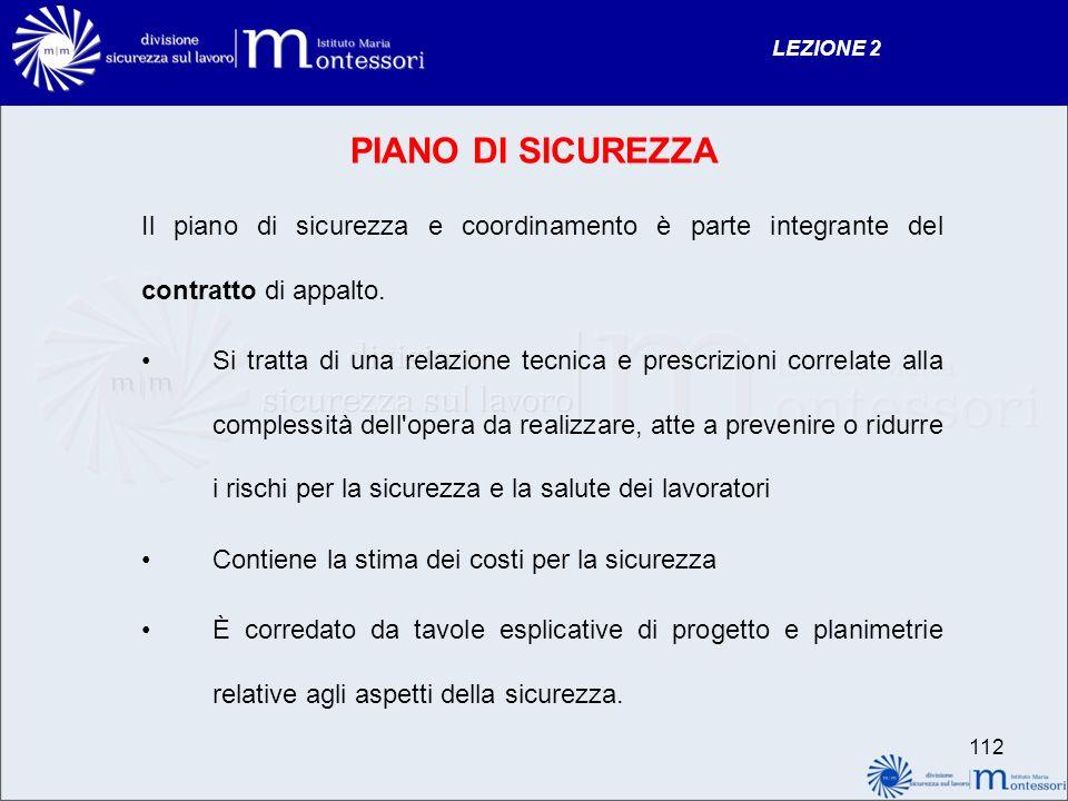 PIANO DI SICUREZZA Il piano di sicurezza e coordinamento è parte integrante del contratto di appalto.