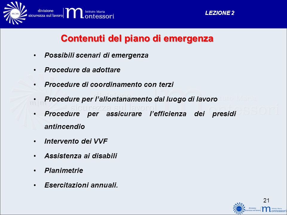 Contenuti del piano di emergenza Possibili scenari di emergenza Procedure da adottare Procedure di coordinamento con terzi Procedure per lallontanamen
