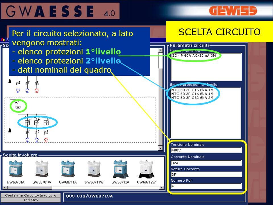 Per il circuito selezionato, a lato vengono mostrati: - elenco protezioni 1°livello - elenco protezioni 2°livello - dati nominali del quadro