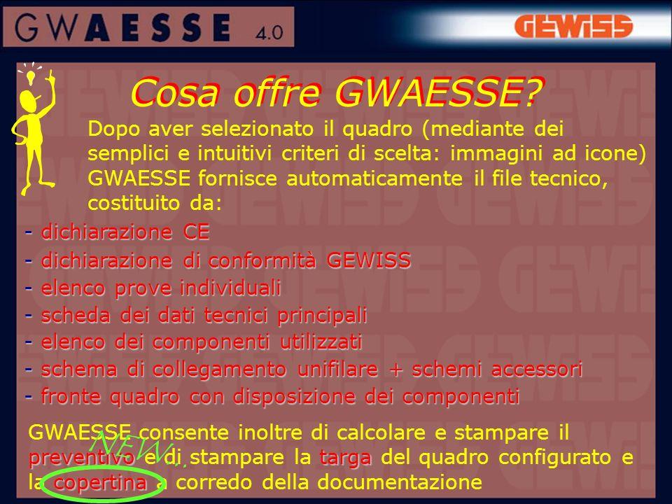 Cosa offre GWAESSE? - dichiarazione CE - dichiarazione di conformità GEWISS - elenco prove individuali - scheda dei dati tecnici principali - elenco d