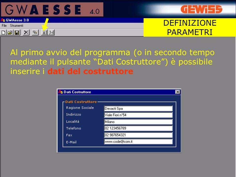 Al primo avvio del programma (o in secondo tempo mediante il pulsante Dati Costruttore) è possibile inserire i dati del costruttore DEFINIZIONE PARAMETRI