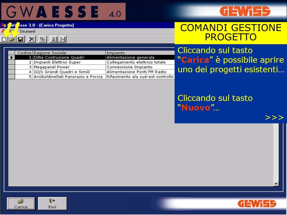 Cliccando sul tastoCarica è possibile aprire uno dei progetti esistenti… Cliccando sul tastoNuovo… >>> COMANDI GESTIONE PROGETTO