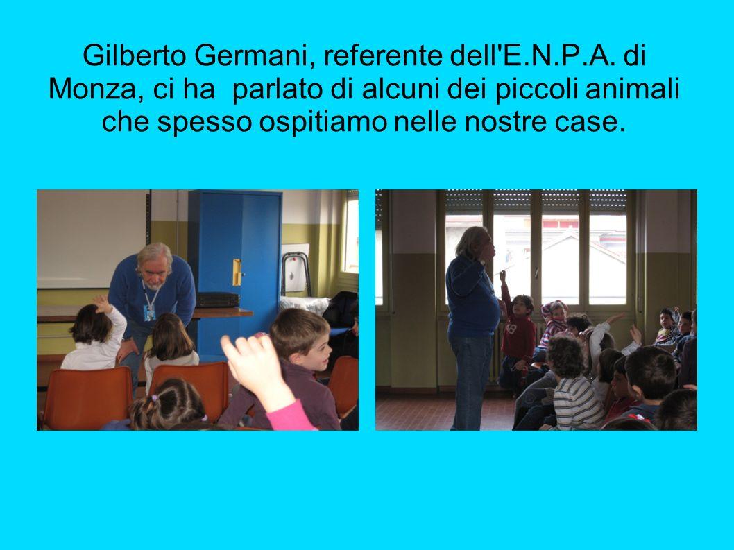 Gilberto Germani, referente dell'E.N.P.A. di Monza, ci ha parlato di alcuni dei piccoli animali che spesso ospitiamo nelle nostre case.