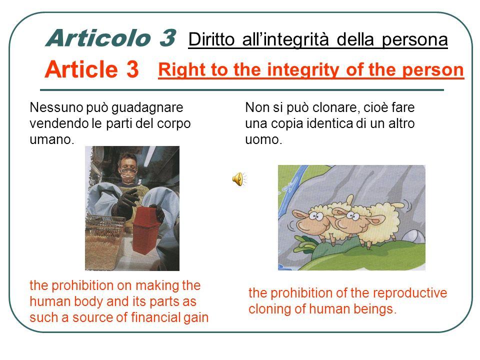 Articolo 2 Article 2 Nessuno può uccidere un altro uomo o giustiziarlo - Ogni individuo ha diritto alla vita Diritto alla vita No one shall be condemn