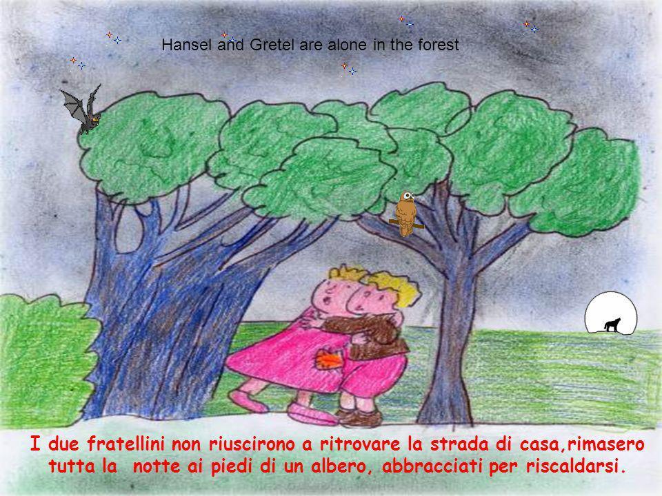 Quando finirono tutte le provviste, la matrigna costrinse il padre ad abbandonare i bambini nella foresta. His father abandoned children in the forest