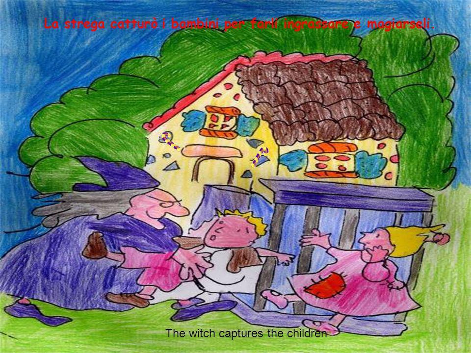 Il giorno dopo, cammina cammina, Hansel e Gretel verso sera raggiunsero la casa di una strega con i muri di focaccia e le finestre di zucchero. Affama