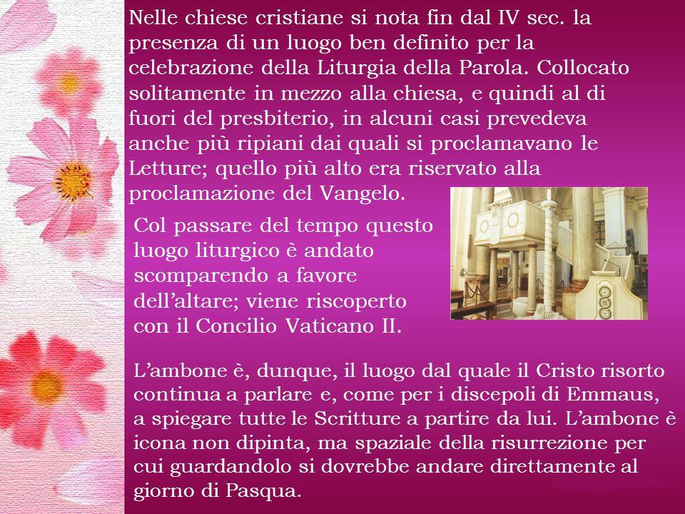 Nelle chiese cristiane si nota fin dal IV sec.