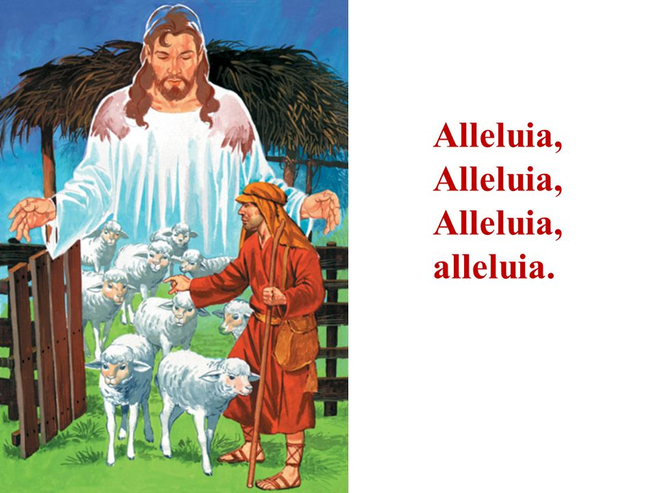 Alleluia, alleluia.