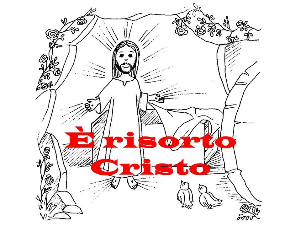 È risorto Cristo