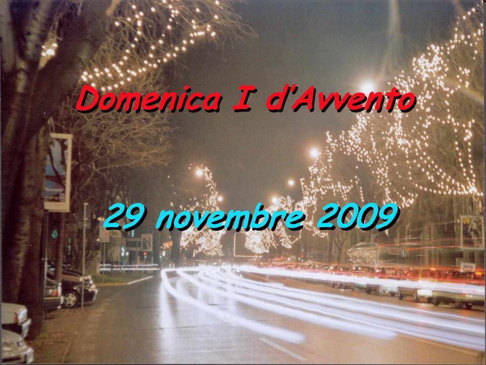 Domenica I dAvvento 29 novembre 2009