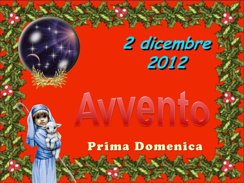 Prima Domenica 2 dicembre 2012 2 dicembre 2012