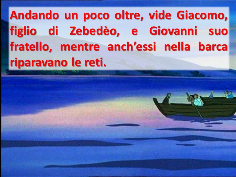 Andando un poco oltre, vide Giacomo, figlio di Zebedèo, e Giovanni suo fratello, mentre anchessi nella barca riparavano le reti.
