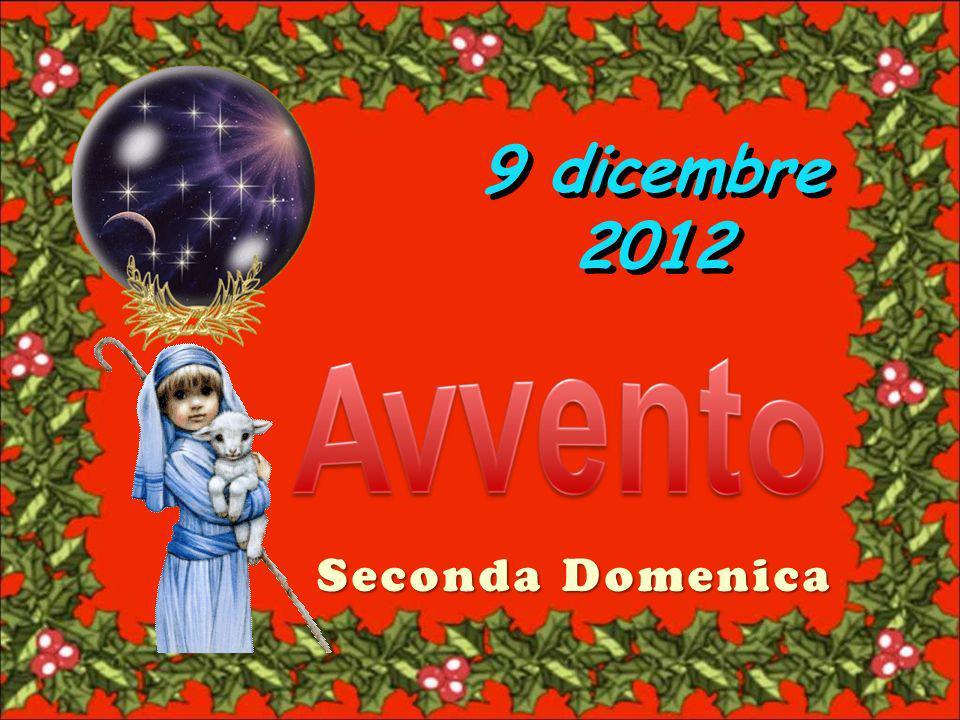 Seconda Domenica 9 dicembre 2012 9 dicembre 2012