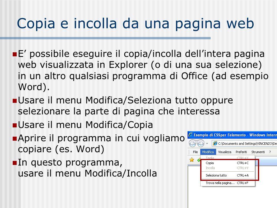 Copia e incolla da una pagina web E possibile eseguire il copia/incolla dellintera pagina web visualizzata in Explorer (o di una sua selezione) in un altro qualsiasi programma di Office (ad esempio Word).