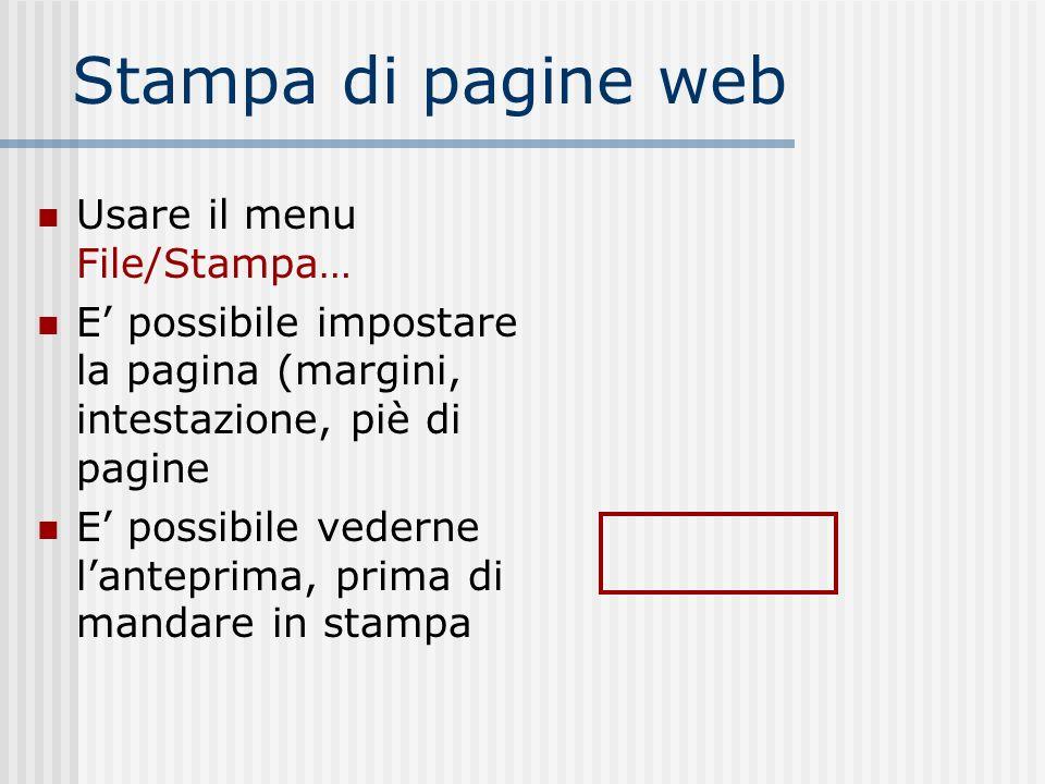 Nota sulla stampa di pagine web Ricordare che le pagine web, a differenza dei documenti di un word-processor (es.