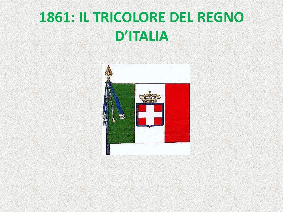 1861: IL TRICOLORE DEL REGNO DITALIA