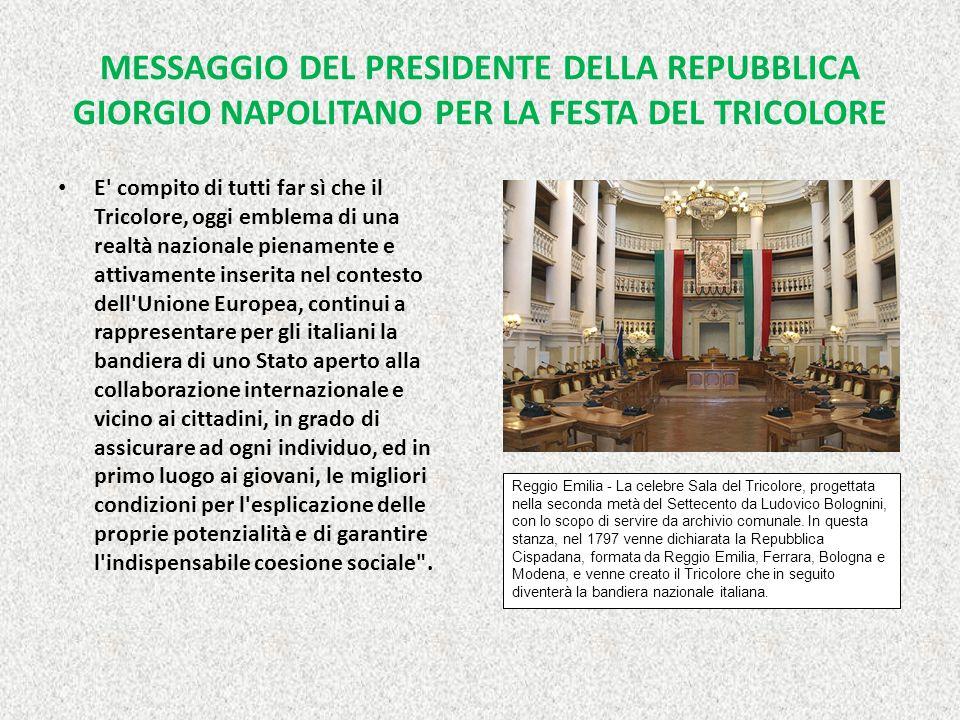 MESSAGGIO DEL PRESIDENTE DELLA REPUBBLICA GIORGIO NAPOLITANO PER LA FESTA DEL TRICOLORE Il Presidente ha ricordato che il Tricolore è un simbolo dell'