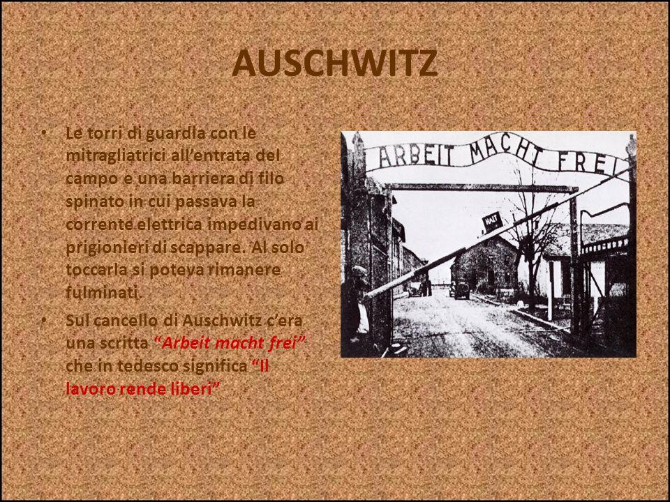 AUSCHWITZ Auschwitz fu uno dei più terribili campi di sterminio. Si trovava a circa 70 km a ovest di Cracovia nella Polonia meridionale. Il lager era