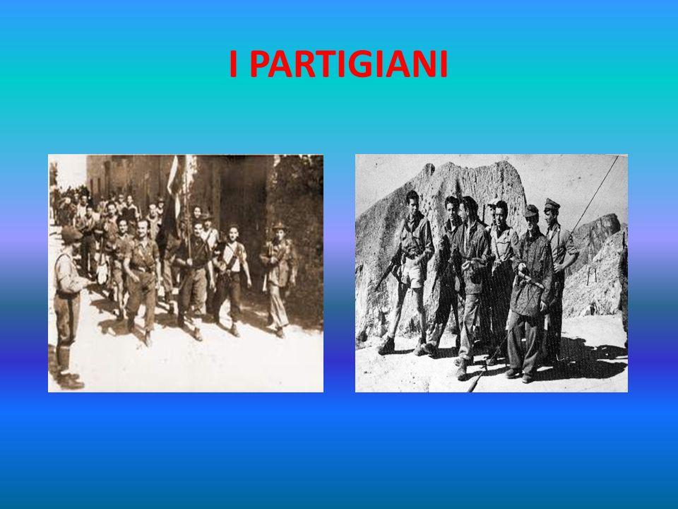 I PARTIGIANI I Partigiani erano uomini, donne, ragazzi, soldati, sacerdoti, lavoratori, operai, contadini, socialisti, cattolici, comunisti: insomma,