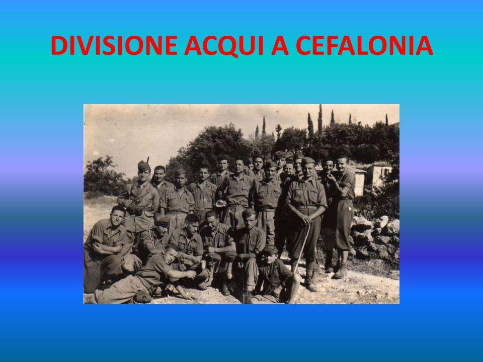 CEFALONIA La situazione più difficile fu quella dei reparti che si trovavano in Grecia, in Jugoslavia o nelle isole dellEgeo, nel momento in cui decid
