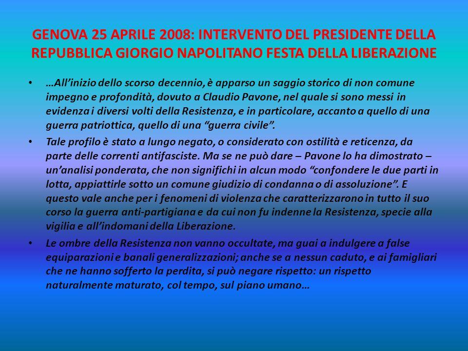 GENOVA 25 APRILE 2008: INTERVENTO DEL PRESIDENTE DELLA REPUBBLICA GIORGIO NAPOLITANO FESTA DELLA LIBERAZIONE … Sappiamo quel che significa per lItalia