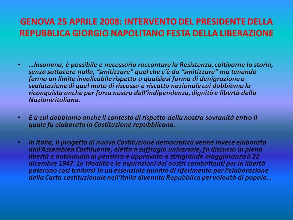 GENOVA 25 APRILE 2008: INTERVENTO DEL PRESIDENTE DELLA REPUBBLICA GIORGIO NAPOLITANO FESTA DELLA LIBERAZIONE …Allinizio dello scorso decennio, è appar
