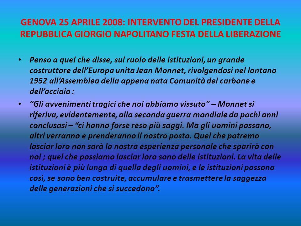 GENOVA 25 APRILE 2008: INTERVENTO DEL PRESIDENTE DELLA REPUBBLICA GIORGIO NAPOLITANO FESTA DELLA LIBERAZIONE Contano nella nostra Carta – a sessantann
