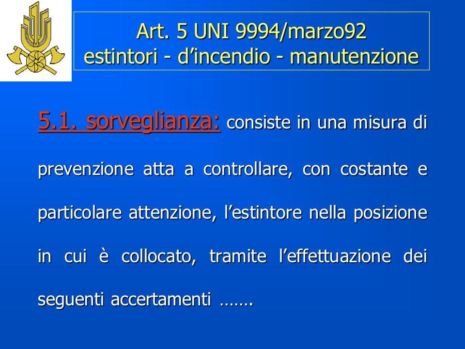 Art.5 UNI 9994/marzo92 estintori - dincendio - manutenzione 5.1.