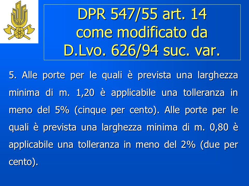 DPR 547/55 art.14 come modificato da D.Lvo. 626/94 suc.