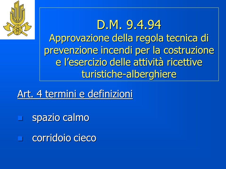 D.M. 9.4.94 Approvazione della regola tecnica di prevenzione incendi per la costruzione e lesercizio delle attività ricettive turistiche-alberghiere A