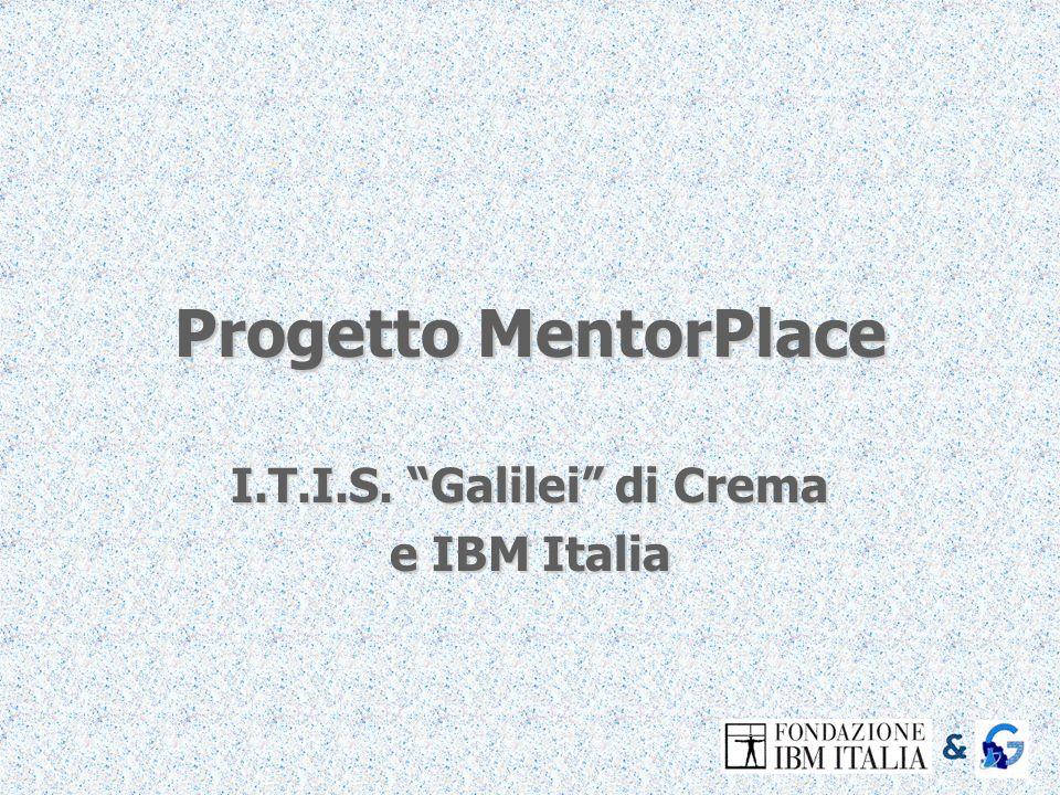 Progetto MentorPlace I.T.I.S. Galilei di Crema e IBM Italia