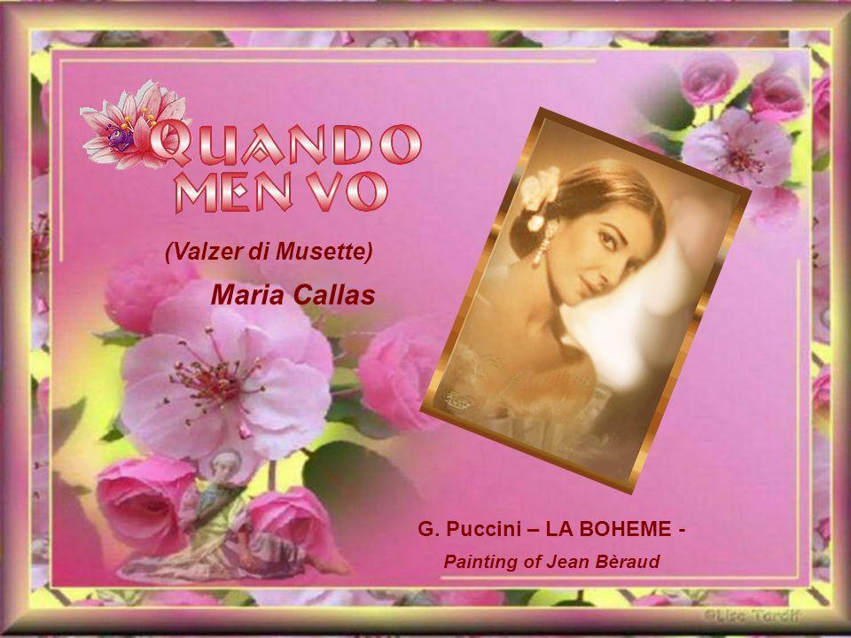 (Valzer di Musette) Maria Callas G. Puccini – LA BOHEME - Painting of Jean Bèraud