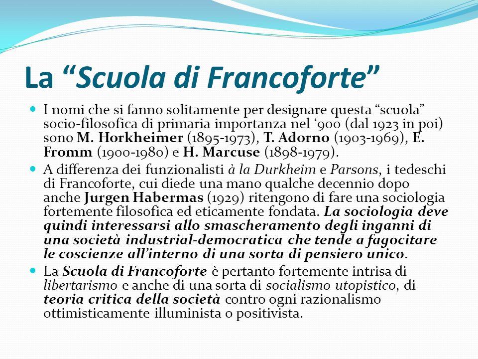 La Scuola di Francoforte I nomi che si fanno solitamente per designare questa scuola socio-filosofica di primaria importanza nel 900 (dal 1923 in poi)