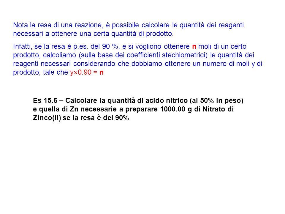 Nota la resa di una reazione, è possibile calcolare le quantità dei reagenti necessari a ottenere una certa quantità di prodotto. Infatti, se la resa