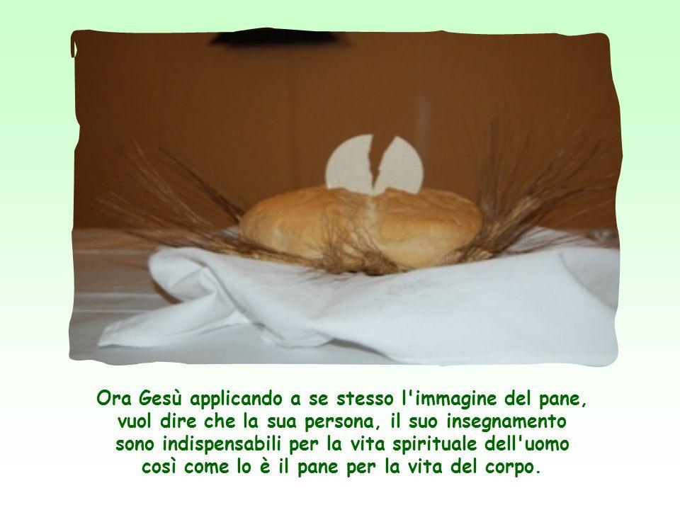 L immagine del pane ricorre spesso nella Bibbia, come del resto quella dell acqua.