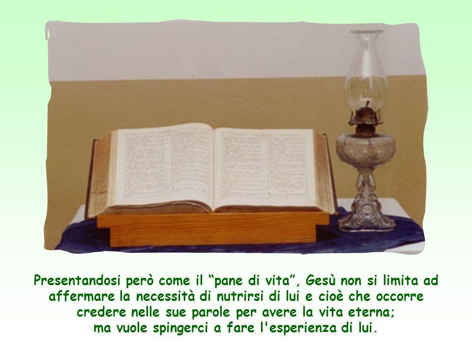 «Procuratevi non il cibo che perisce, ma quello che dura per la vita eterna, e che il Figlio dell'uomo vi darà».