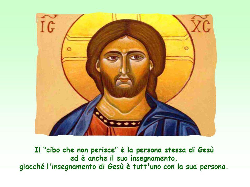«Procuratevi non il cibo che perisce, ma quello che dura per la vita eterna, e che il Figlio dell uomo vi darà»