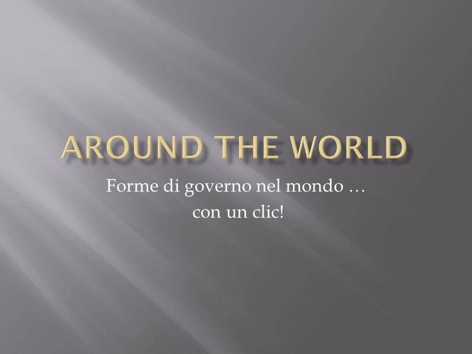 Forme di governo nel mondo … con un clic!